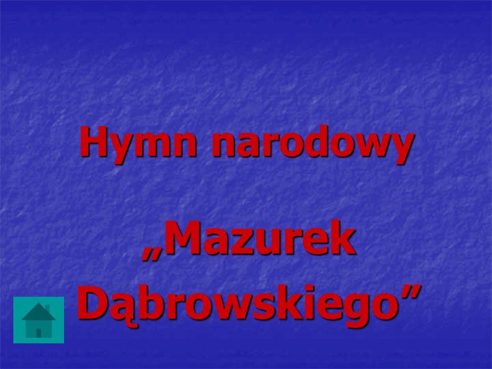 """Hymn narodowy """"MazurekDąbrowskiego"""""""