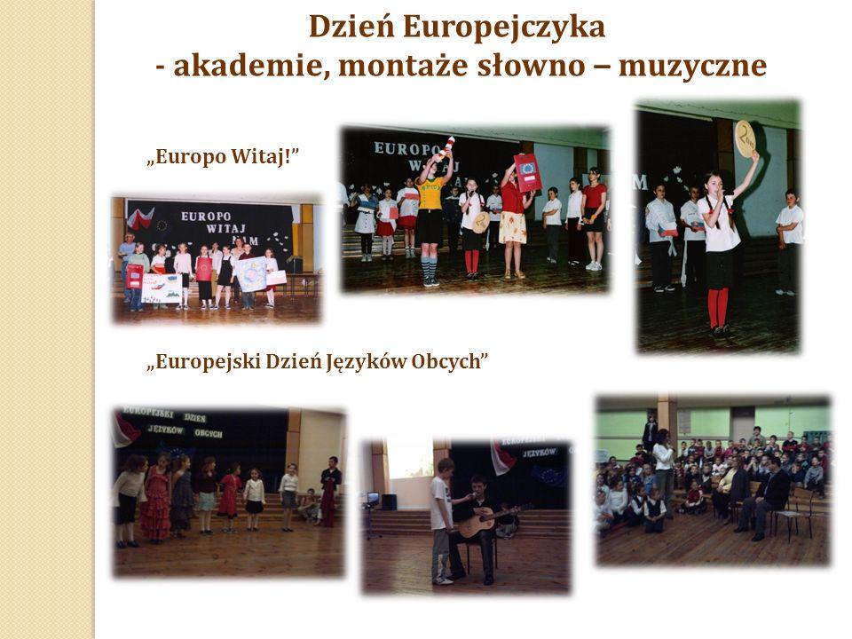 """Dzień Europejczyka - akademie, montaże słowno – muzyczne """"Europo Witaj! """"Europejski Dzień Języków Obcych"""