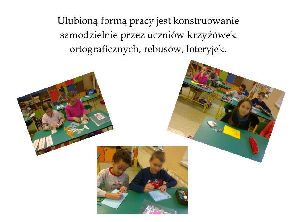 Ulubioną formą pracy jest konstruowanie samodzielnie przez uczniów krzyżówek ortograficznych, rebusów, loteryjek.