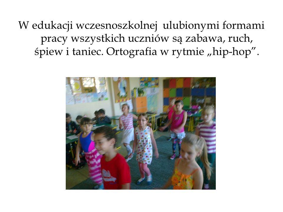 W edukacji wczesnoszkolnej ulubionymi formami pracy wszystkich uczniów są zabawa, ruch, śpiew i taniec.