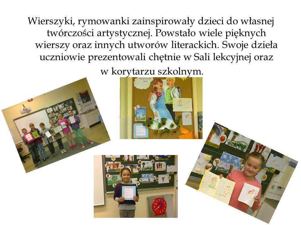 Wierszyki, rymowanki zainspirowały dzieci do własnej twórczości artystycznej. Powstało wiele pięknych wierszy oraz innych utworów literackich. Swoje d