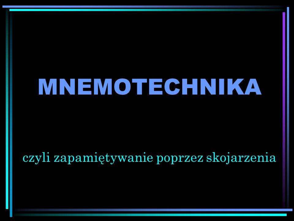 Mnemotechnika jest to umiejętność poszerzania i ulepszania pamięci za pomocą różnych sposobów i tricków opartych na sztucznych skojarzeniach.