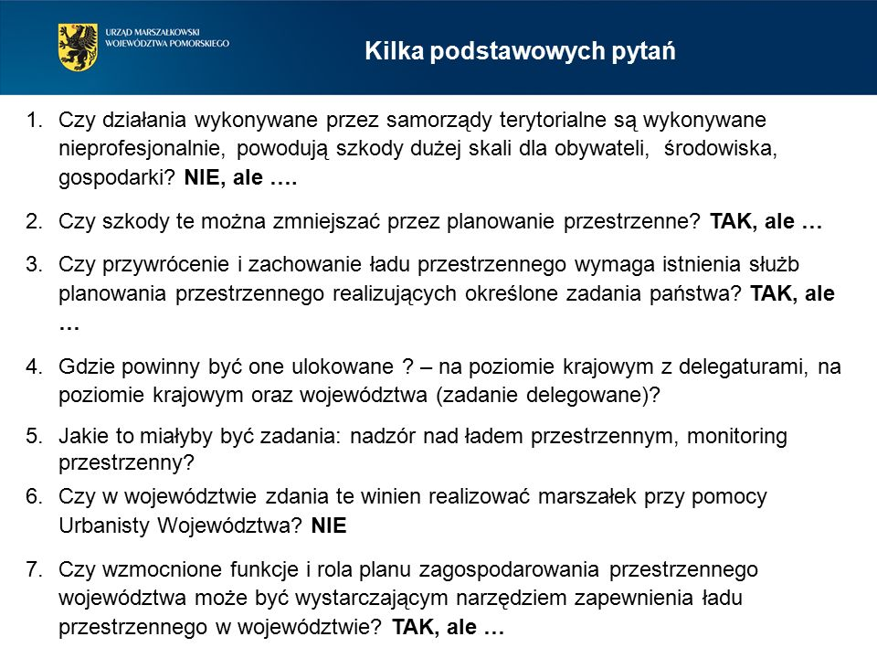 Kilka podstawowych pytań 1.Czy działania wykonywane przez samorządy terytorialne są wykonywane nieprofesjonalnie, powodują szkody dużej skali dla obyw