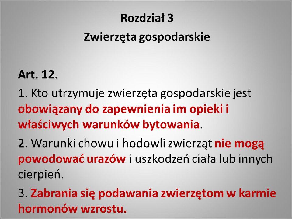 Rozdział 3 Zwierzęta gospodarskie Art. 12. 1.