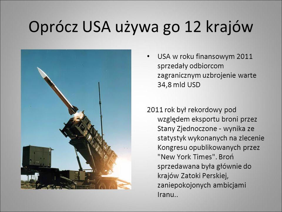 Oprócz USA używa go 12 krajów USA w roku finansowym 2011 sprzedały odbiorcom zagranicznym uzbrojenie warte 34,8 mld USD 2011 rok był rekordowy pod względem eksportu broni przez Stany Zjednoczone - wynika ze statystyk wykonanych na zlecenie Kongresu opublikowanych przez New York Times .