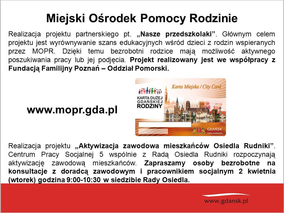Miejski Ośrodek Pomocy Rodzinie Realizacja projektu partnerskiego pt.