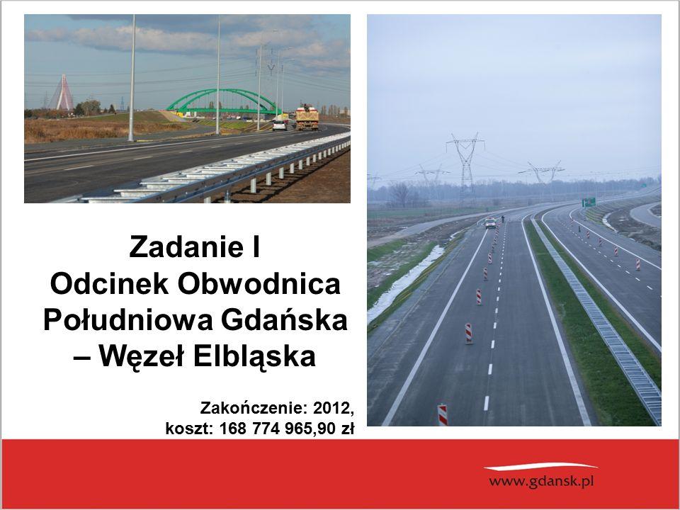 Zadanie I Odcinek Obwodnica Południowa Gdańska – Węzeł Elbląska Zakończenie: 2012, koszt: 168 774 965,90 zł
