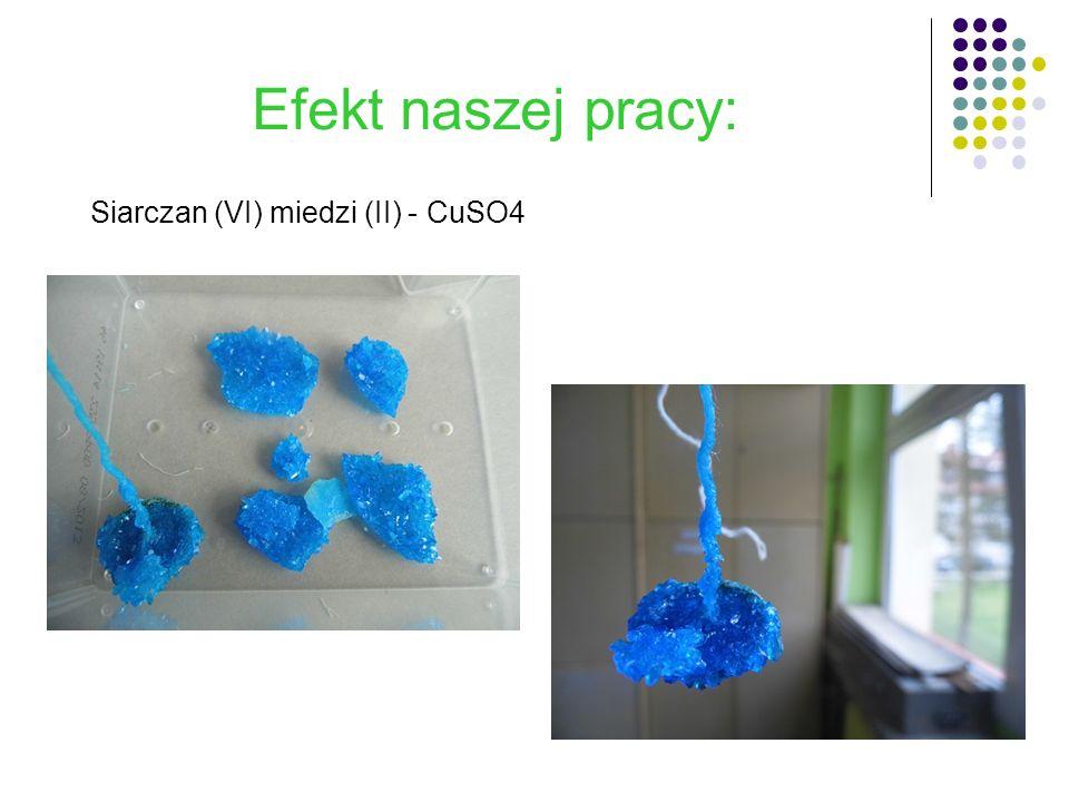 Efekt naszej pracy: Siarczan (VI) miedzi (II) - CuSO4