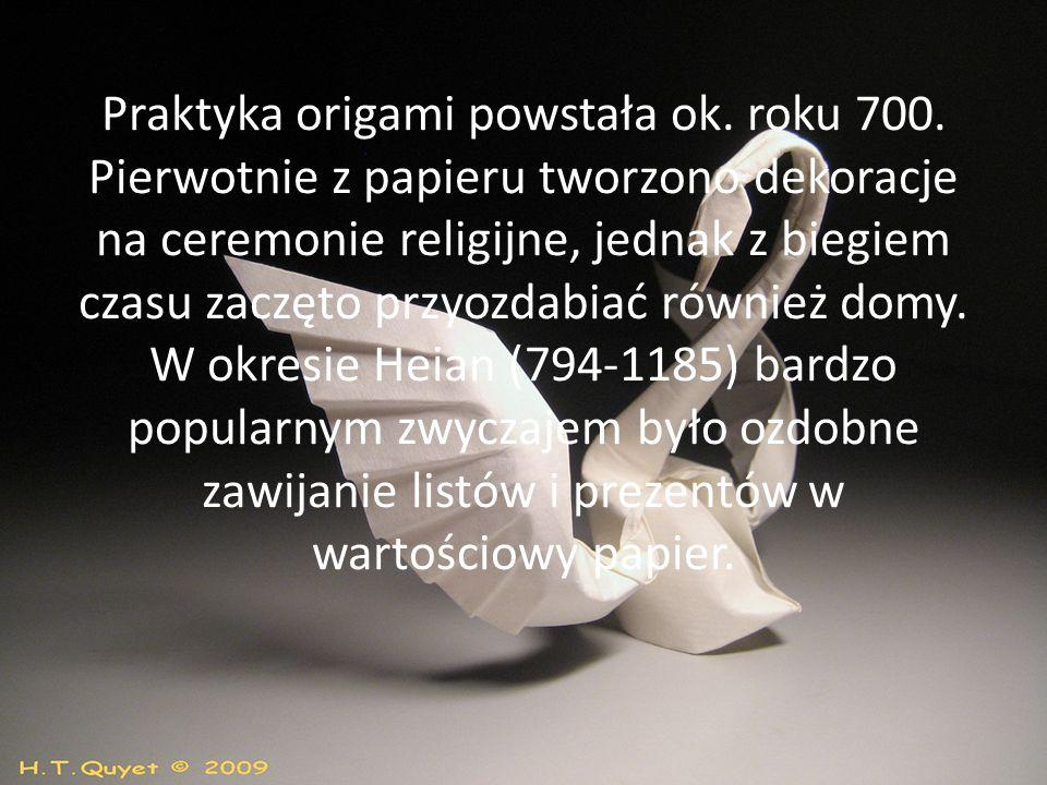 Praktyka origami powstała ok. roku 700.