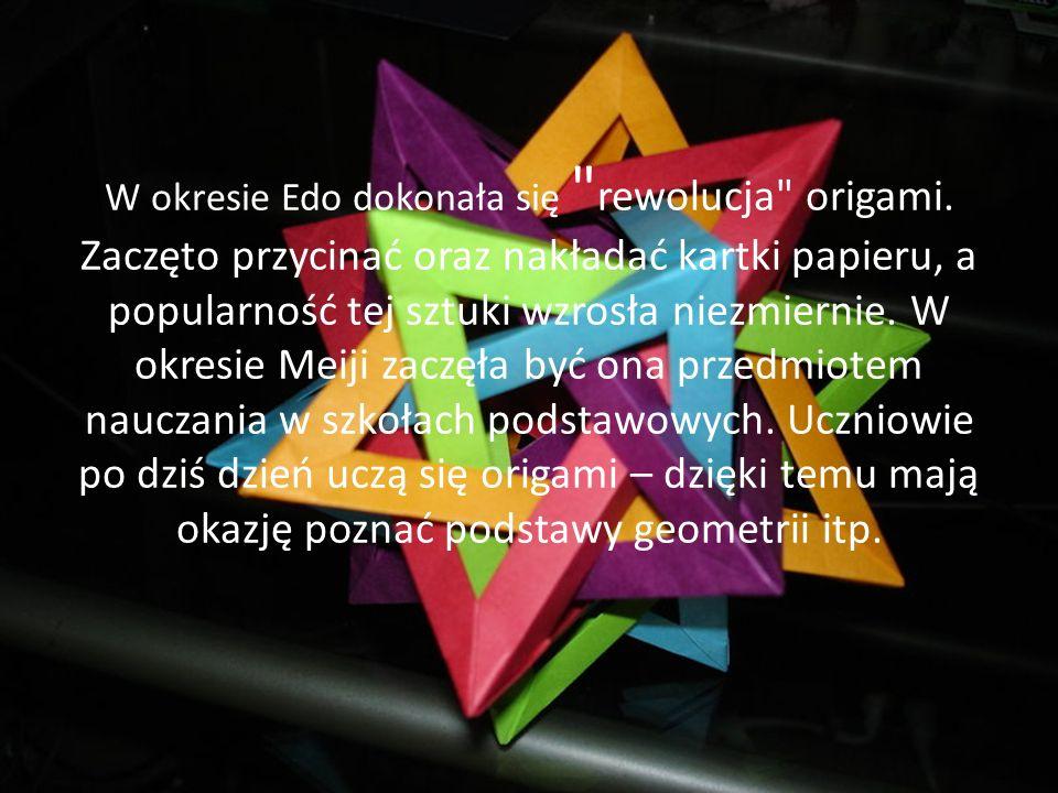 W okresie Edo dokonała się rewolucja origami.