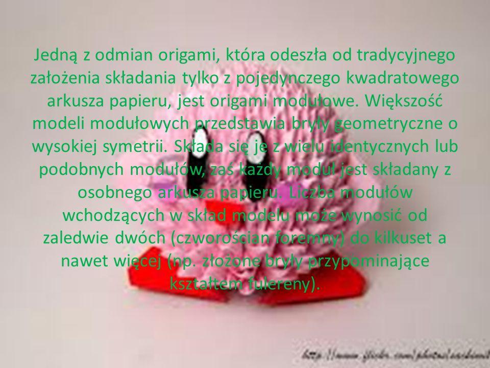 Jedną z odmian origami, która odeszła od tradycyjnego założenia składania tylko z pojedynczego kwadratowego arkusza papieru, jest origami modułowe.