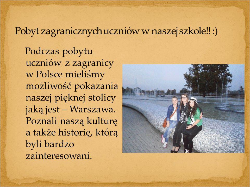 Podczas pobytu uczniów z zagranicy w Polsce mieliśmy możliwość pokazania naszej pięknej stolicy jaką jest – Warszawa.