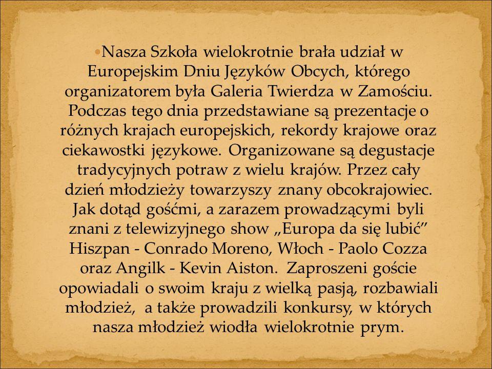 Nasza Szkoła wielokrotnie brała udział w Europejskim Dniu Języków Obcych, którego organizatorem była Galeria Twierdza w Zamościu.