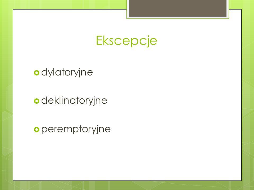 Ekscepcje  dylatoryjne  deklinatoryjne  peremptoryjne