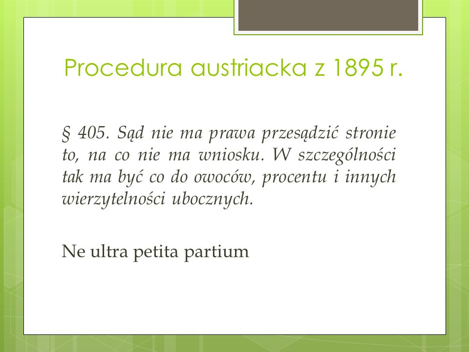 Procedura austriacka z 1895 r. § 405.