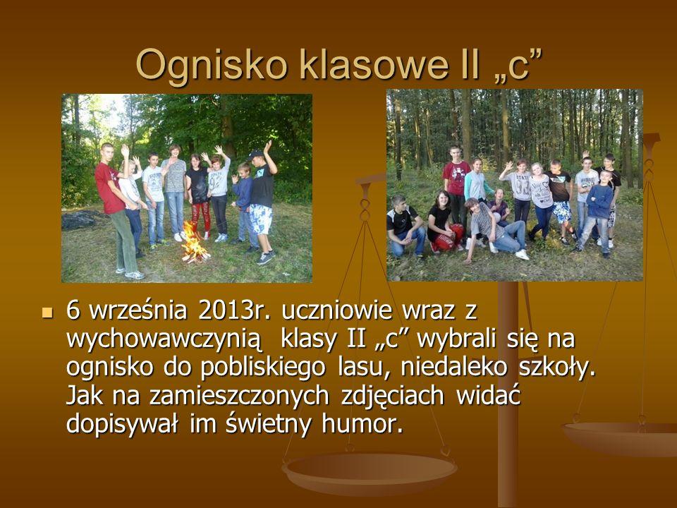 """Ognisko klasowe II """"c"""" 6 września 2013r. uczniowie wraz z wychowawczynią klasy II """"c"""" wybrali się na ognisko do pobliskiego lasu, niedaleko szkoły. Ja"""