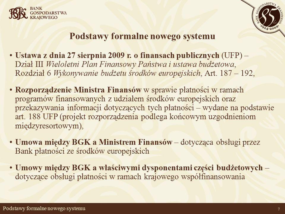 7 Podstawy formalne nowego systemu Ustawa z dnia 27 sierpnia 2009 r.