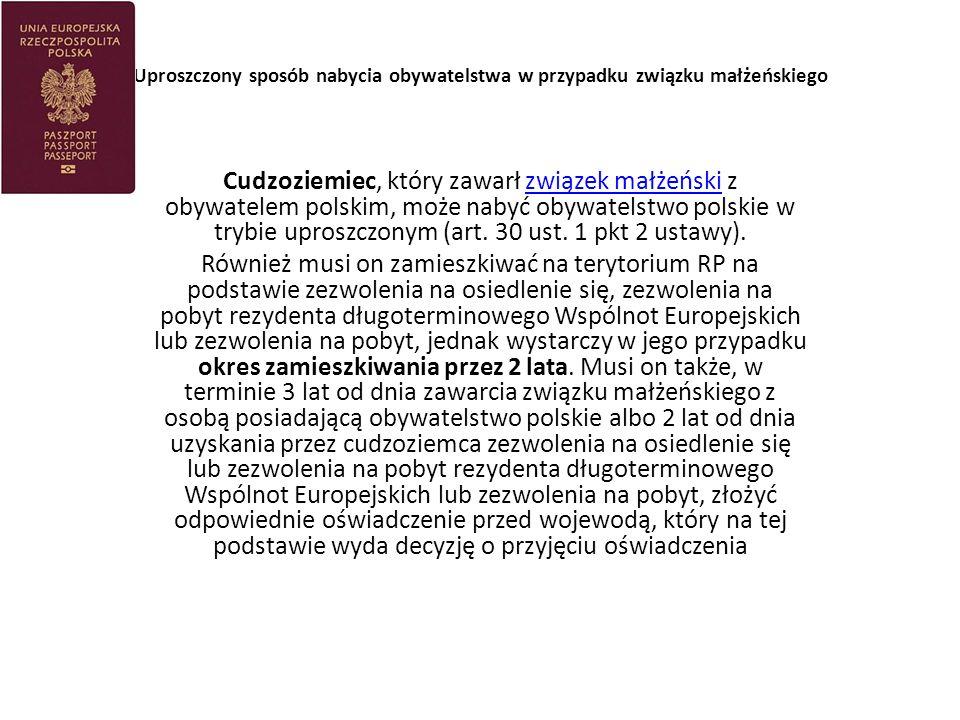 Uproszczony sposób nabycia obywatelstwa w przypadku związku małżeńskiego Cudzoziemiec, który zawarł związek małżeński z obywatelem polskim, może nabyć obywatelstwo polskie w trybie uproszczonym (art.