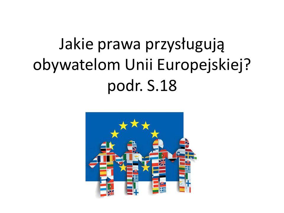 Jakie prawa przysługują obywatelom Unii Europejskiej? podr. S.18