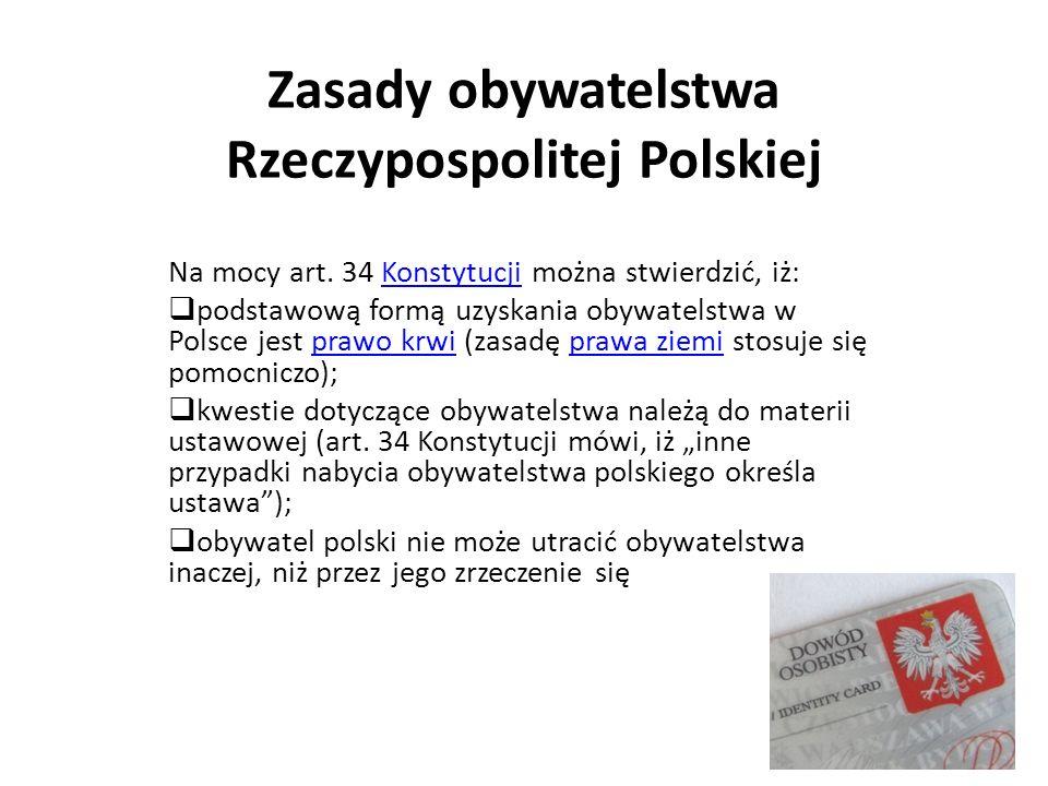 Zasady obywatelstwa Rzeczypospolitej Polskiej Na mocy art.