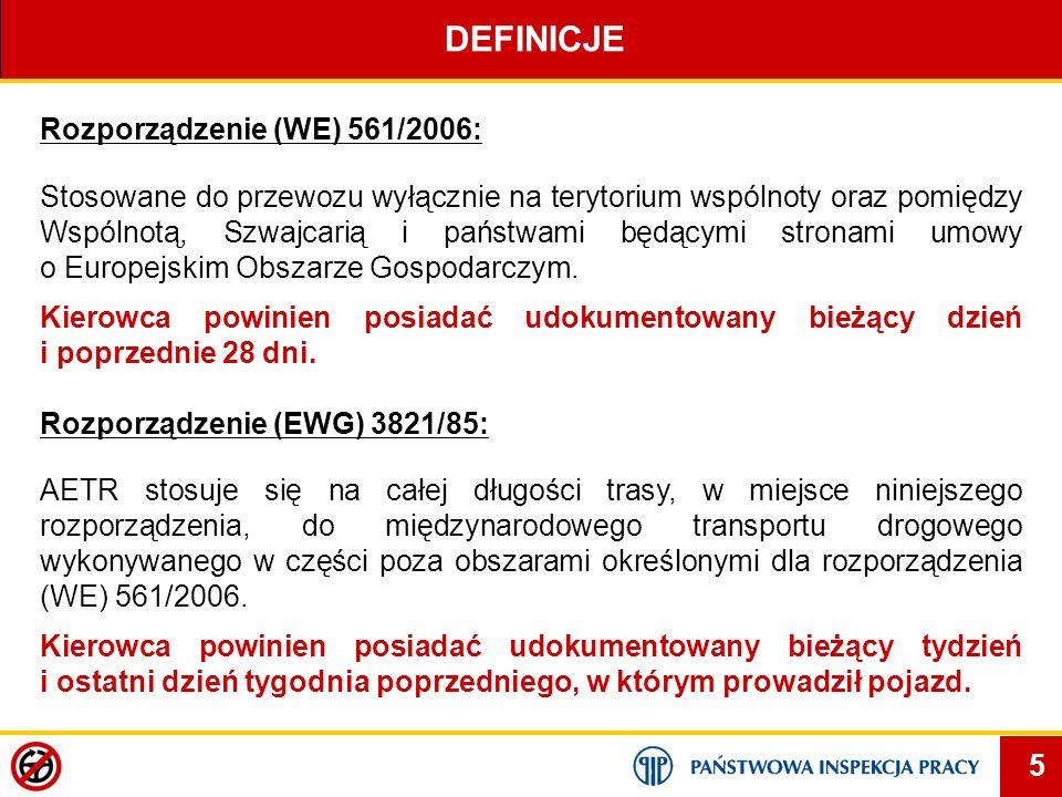 5 DEFINICJE Rozporządzenie (WE) 561/2006: Stosowane do przewozu wyłącznie na terytorium wspólnoty oraz pomiędzy Wspólnotą, Szwajcarią i państwami będą