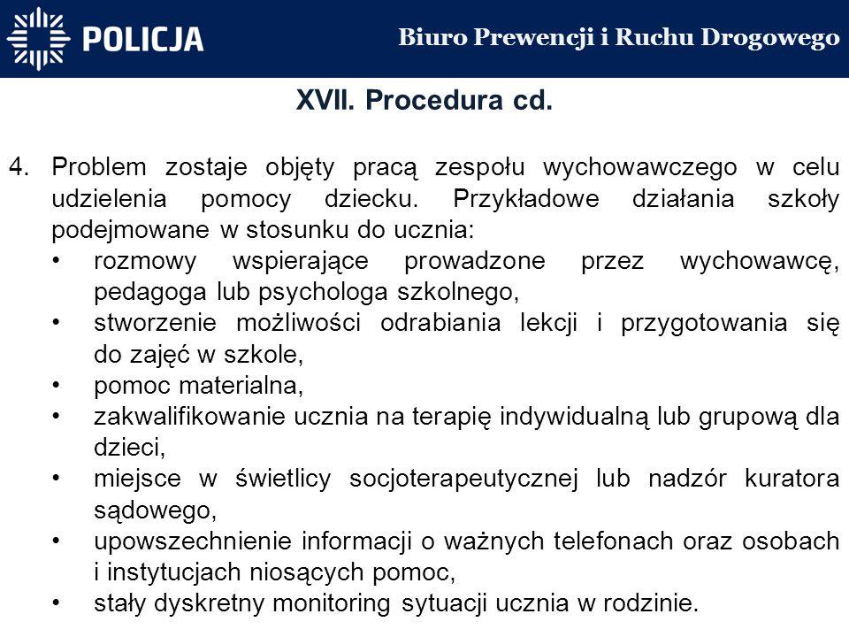 Biuro Prewencji i Ruchu Drogowego XVII. Procedura cd.