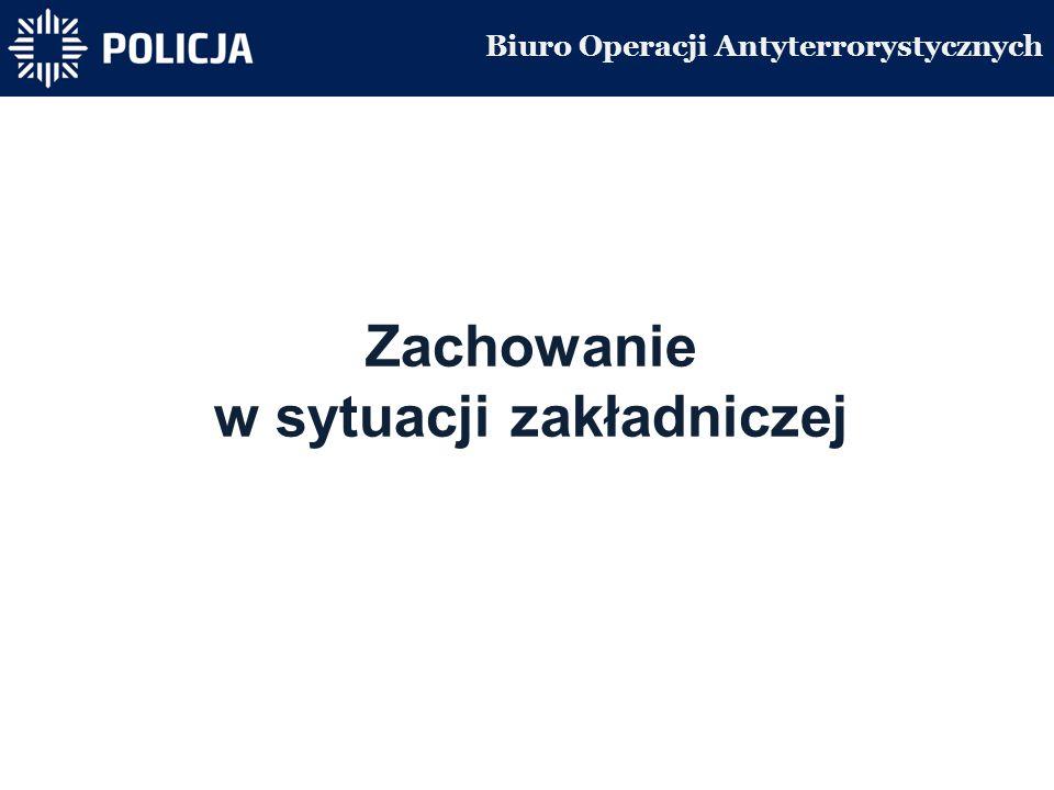 Zachowanie w sytuacji zakładniczej Biuro Operacji Antyterrorystycznych
