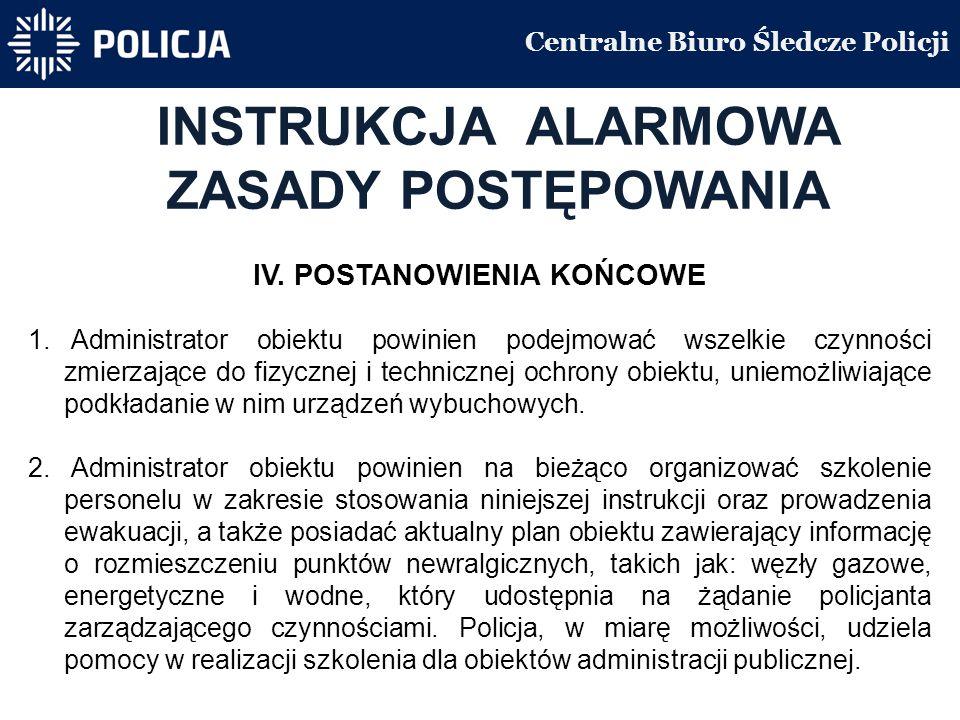 Centralne Biuro Śledcze Policji INSTRUKCJA ALARMOWA ZASADY POSTĘPOWANIA IV.