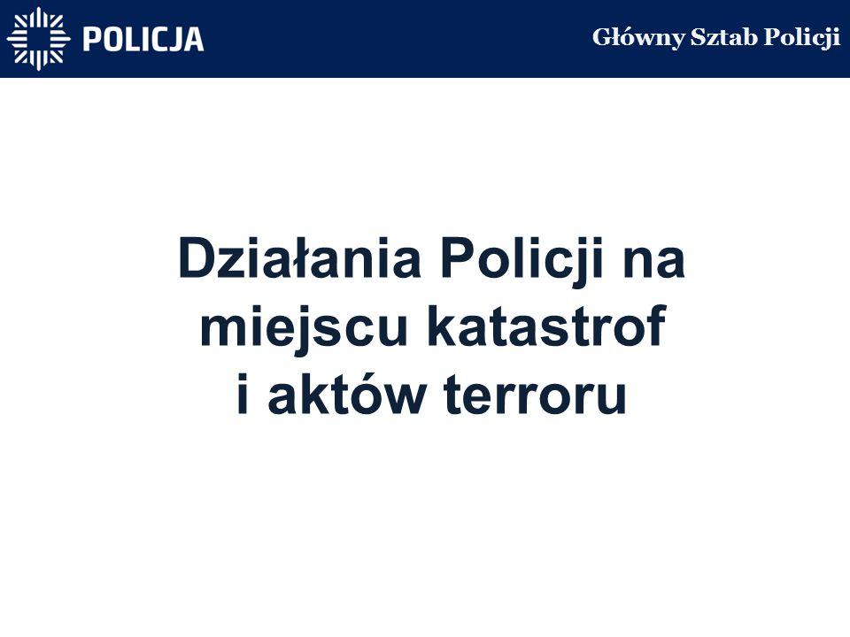 Główny Sztab Policji Działania Policji na miejscu katastrof i aktów terroru