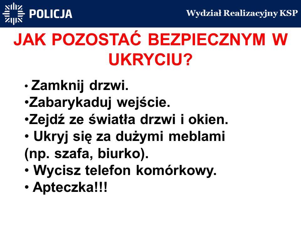 Wydział Realizacyjny KSP JAK POZOSTAĆ BEZPIECZNYM W UKRYCIU.