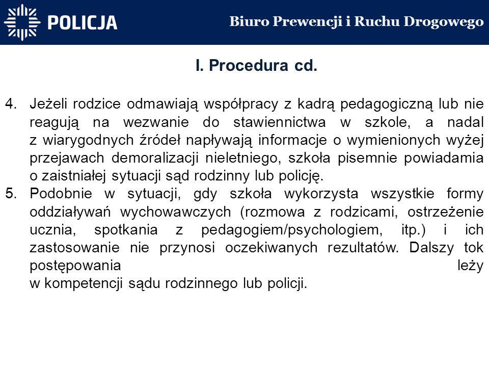 Biuro Prewencji i Ruchu Drogowego I. Procedura cd.