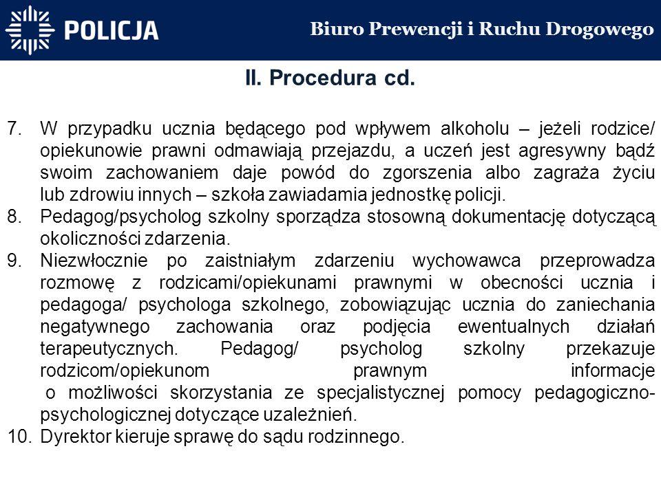Biuro Prewencji i Ruchu Drogowego II. Procedura cd.