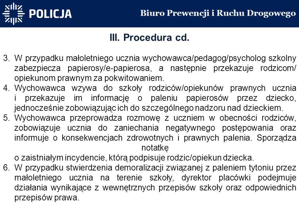 Biuro Prewencji i Ruchu Drogowego III. Procedura cd.
