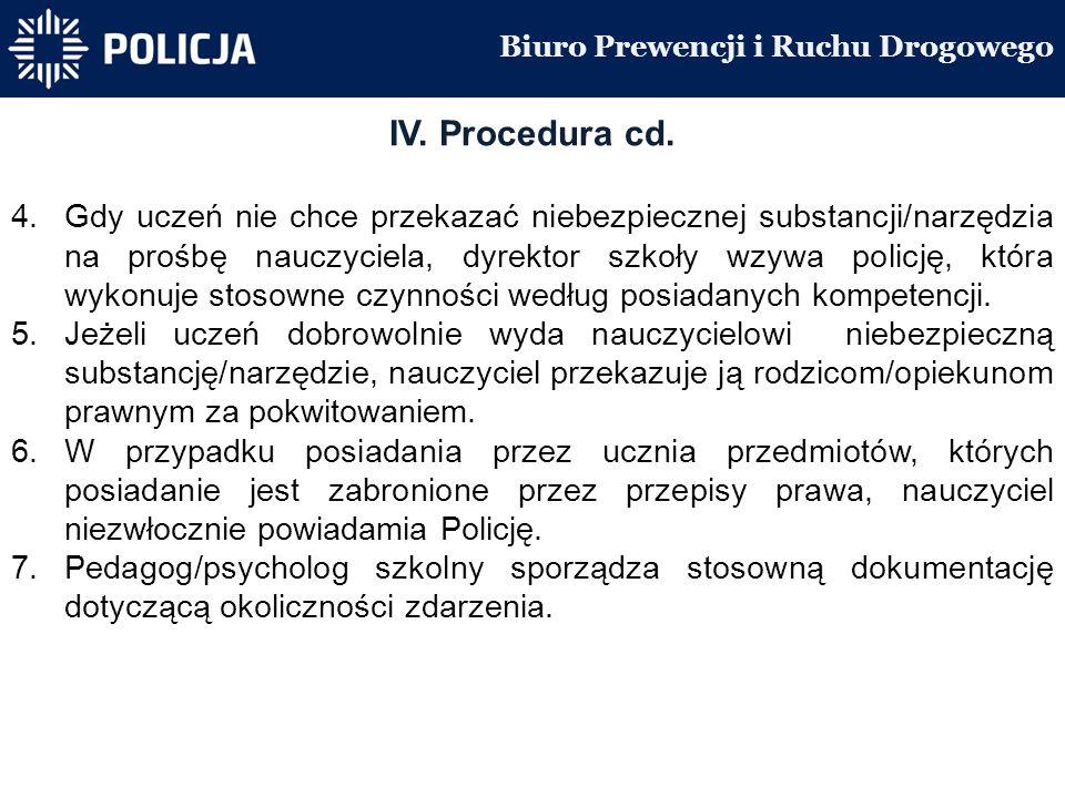 Biuro Prewencji i Ruchu Drogowego IV. Procedura cd.