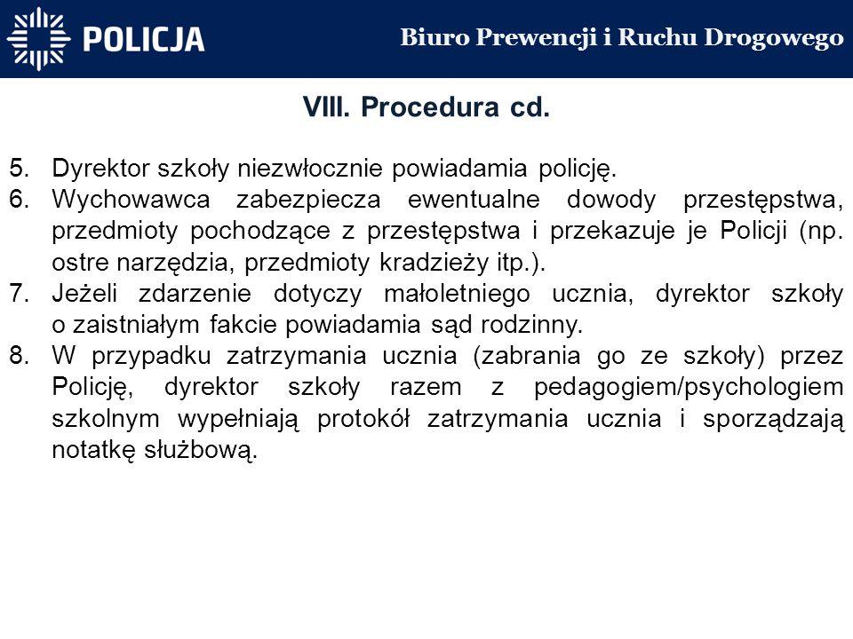 Biuro Prewencji i Ruchu Drogowego VIII. Procedura cd.