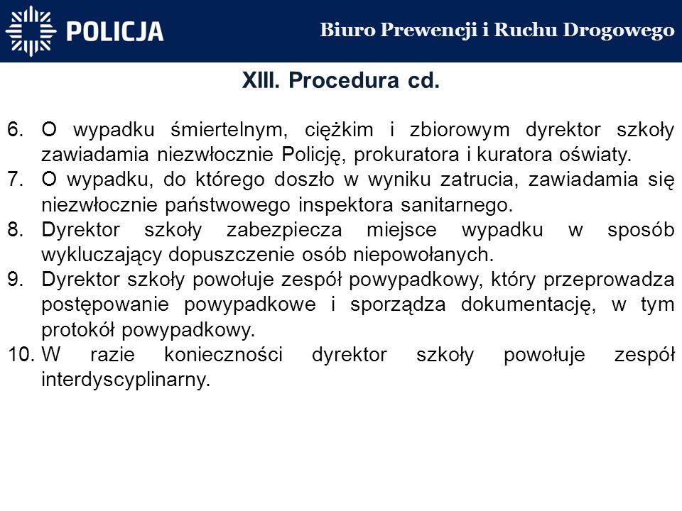 Biuro Prewencji i Ruchu Drogowego XIII. Procedura cd.