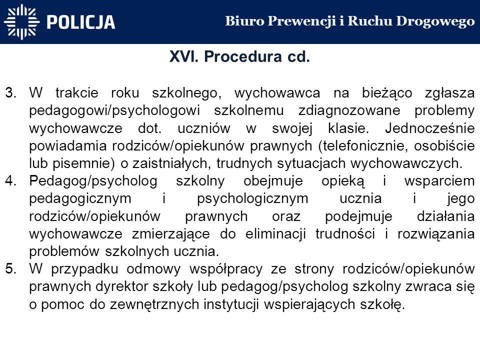 Biuro Prewencji i Ruchu Drogowego XVI. Procedura cd.