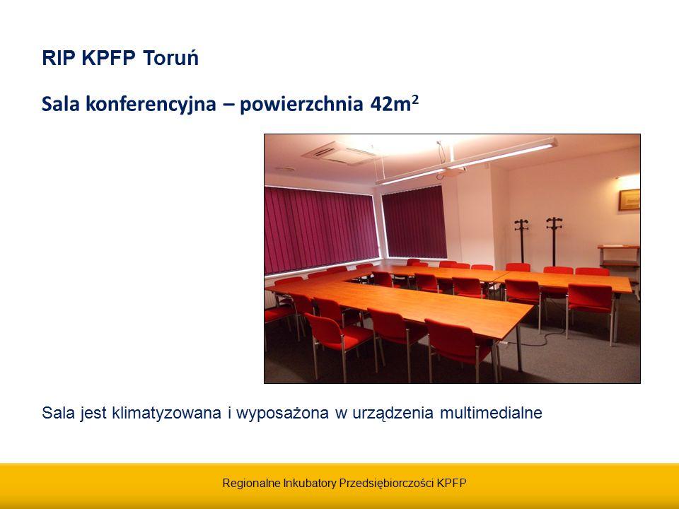 Regionalne Inkubatory Przedsiębiorczości KPFP RIP KPFP Toruń Sala konferencyjna – powierzchnia 42m 2 Cena najmu : - 400 zł netto/dzień lub - 50 zł netto/godzinę Sala jest klimatyzowana i wyposażona w urządzenia multimedialne