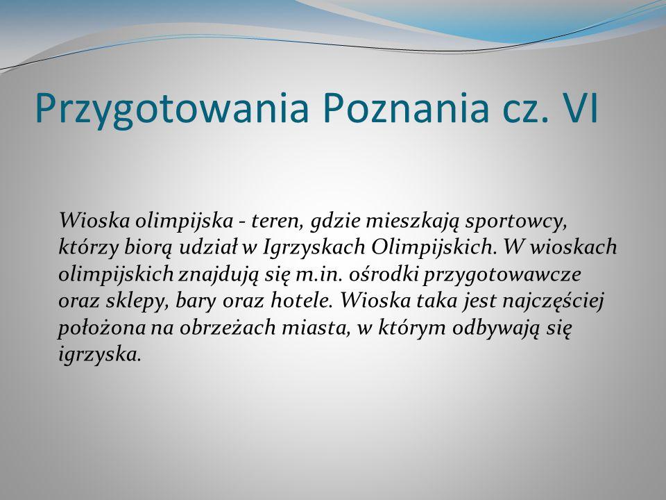 Przygotowania Poznania cz. VI Wioska olimpijska - teren, gdzie mieszkają sportowcy, którzy biorą udział w Igrzyskach Olimpijskich. W wioskach olimpijs