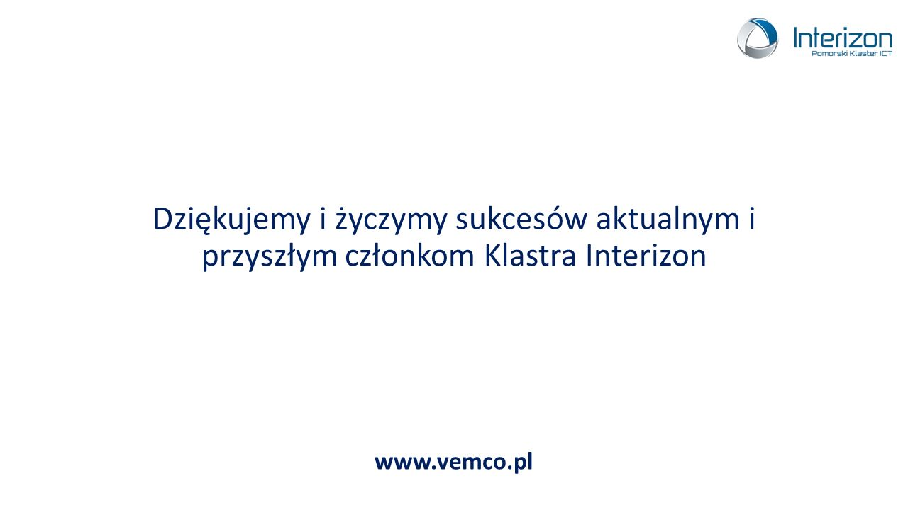 Dziękujemy i życzymy sukcesów aktualnym i przyszłym członkom Klastra Interizon www.vemco.pl