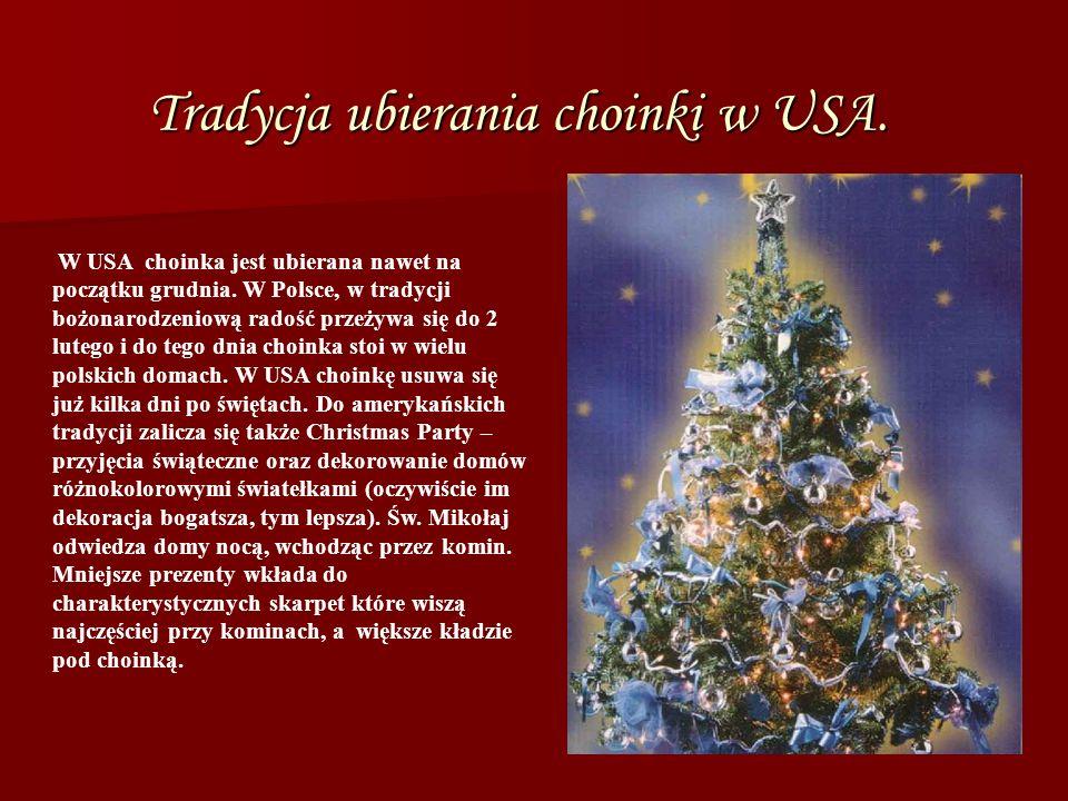 Tradycja ubierania choinki w USA. W USA choinka jest ubierana nawet na początku grudnia.