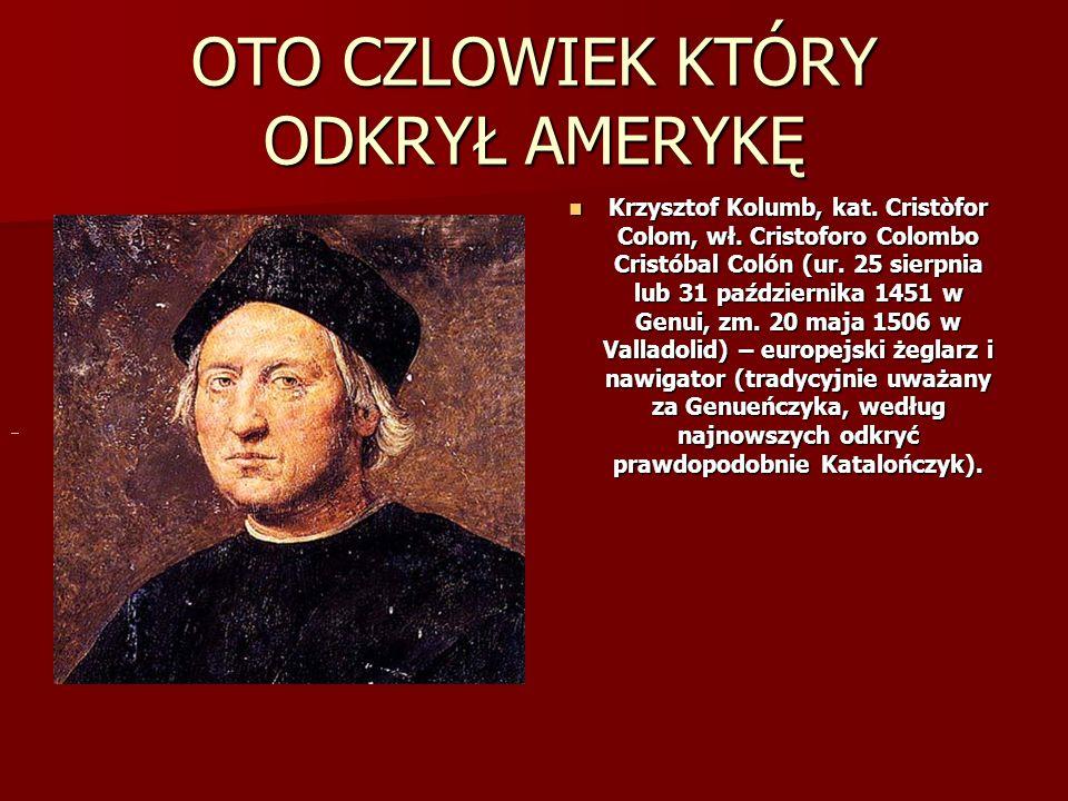 OTO CZLOWIEK KTÓRY ODKRYŁ AMERYKĘ Krzysztof Kolumb, kat.
