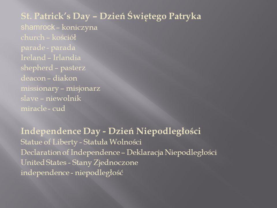 St. Patrick's Day – Dzień Świętego Patryka shamrock – koniczyna church – kościół parade - parada Ireland – Irlandia shepherd – pasterz deacon – diakon