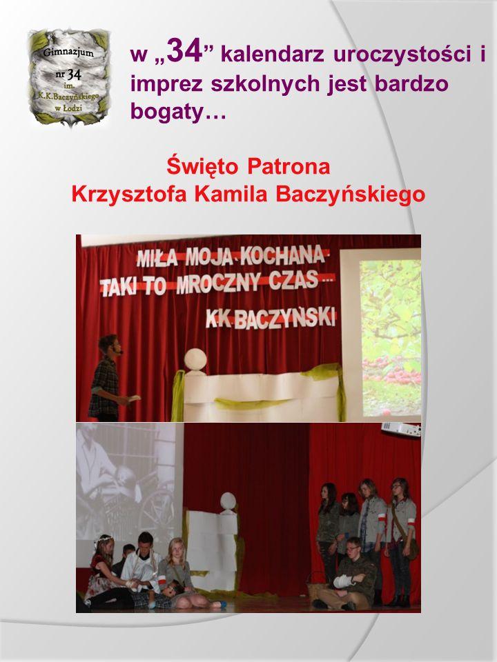 """w """" 34 """" kalendarz uroczystości i imprez szkolnych jest bardzo bogaty… Święto Patrona Krzysztofa Kamila Baczyńskiego"""