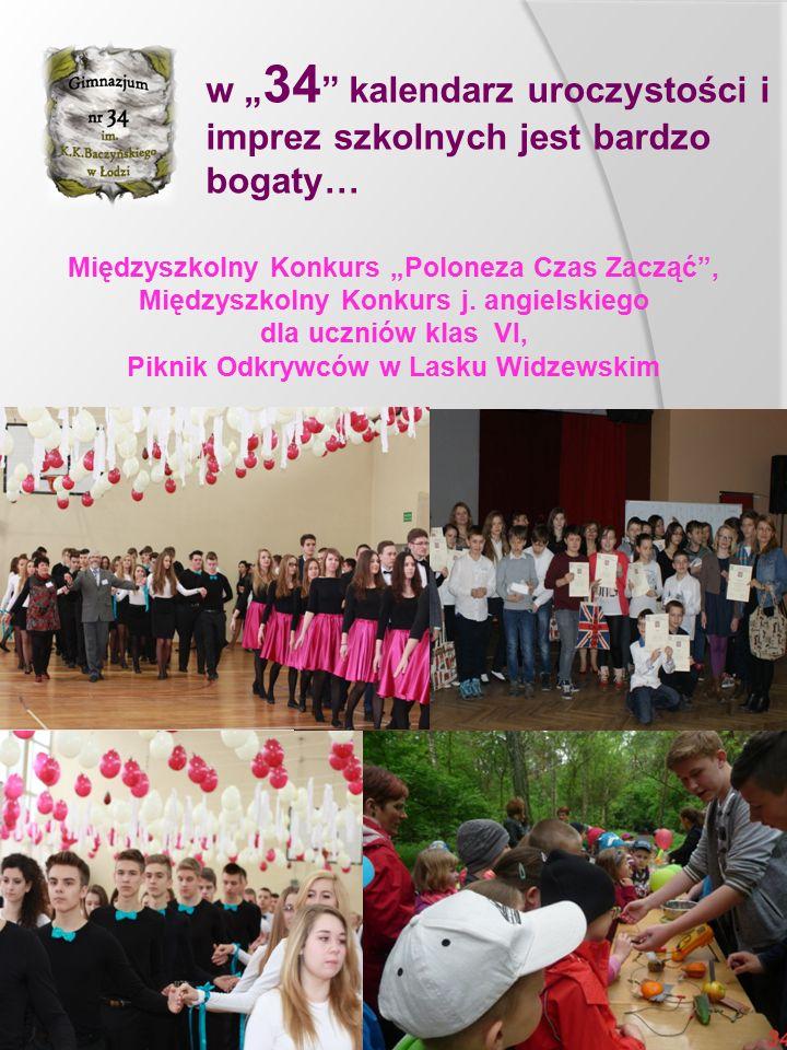 """w """" 34 """" kalendarz uroczystości i imprez szkolnych jest bardzo bogaty… Międzyszkolny Konkurs """"Poloneza Czas Zacząć"""", Międzyszkolny Konkurs j. angielsk"""
