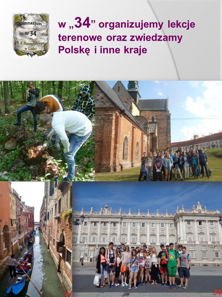 """w """" 34 """" organizujemy lekcje terenowe oraz zwiedzamy Polskę i inne kraje"""
