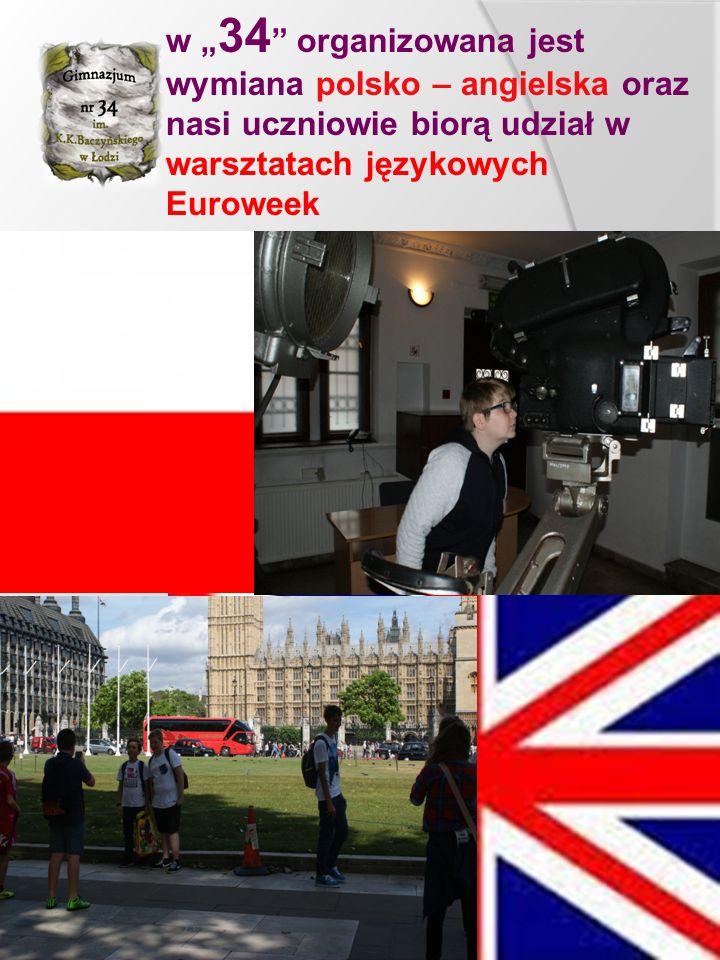 """w """" 34 organizowana jest wymiana polsko – angielska oraz nasi uczniowie biorą udział w warsztatach językowych Euroweek"""