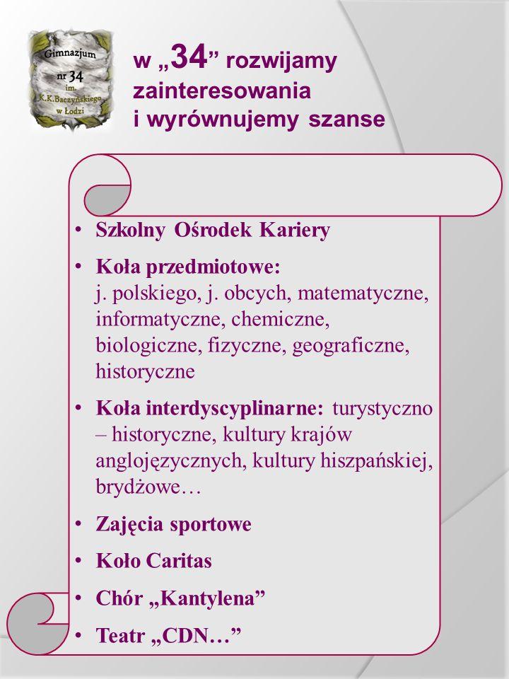 """w """" 34 """" rozwijamy zainteresowania i wyrównujemy szanse Szkolny Ośrodek Kariery Koła przedmiotowe: j. polskiego, j. obcych, matematyczne, informatyczn"""