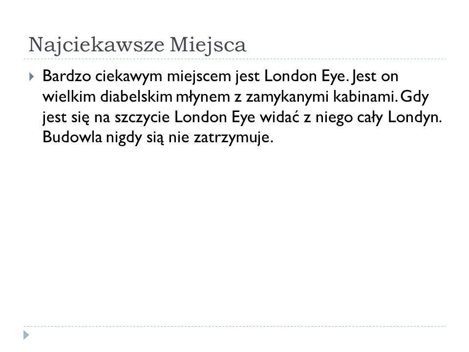 Najciekawsze Miejsca  Bardzo ciekawym miejscem jest London Eye.
