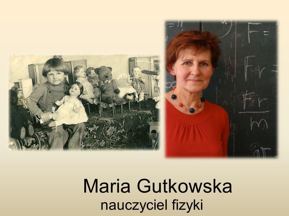 Maria Gutkowska nauczyciel fizyki
